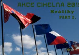 AKCE CIHELNA 2015 – KRÁLÍKY | PART 2.
