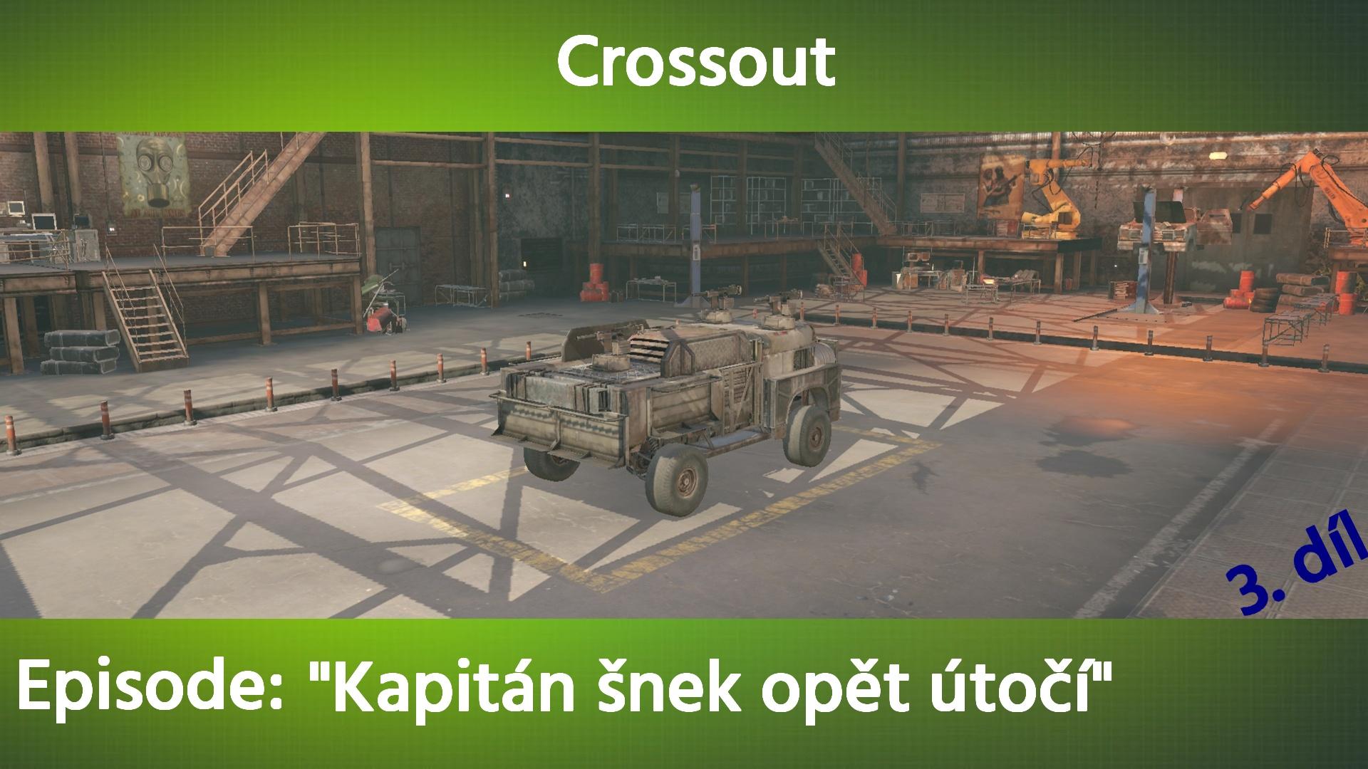 CZ/SK Let's Play | Crossout | Kapitán šnek opět útočí | Part.3