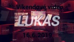 Víkendové video – 16.6.2019