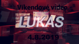 Víkendové video – 4.8.2019