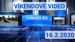 Víkendové video – 16.2.2020