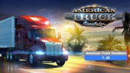 American Truck Simulator – 7. díl