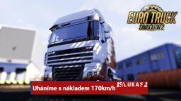 Euro Truck Simulator 2 – Uháníme s nákladem 170km/h